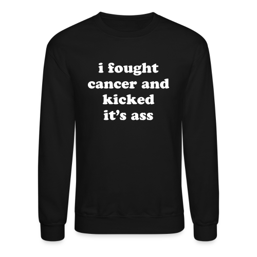 Cancer Survivor Quote  - Crewneck Sweatshirt