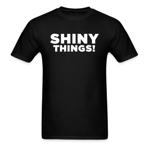 Shiny Things! - Funny ADHD Quote - Men's - Men's T-Shirt