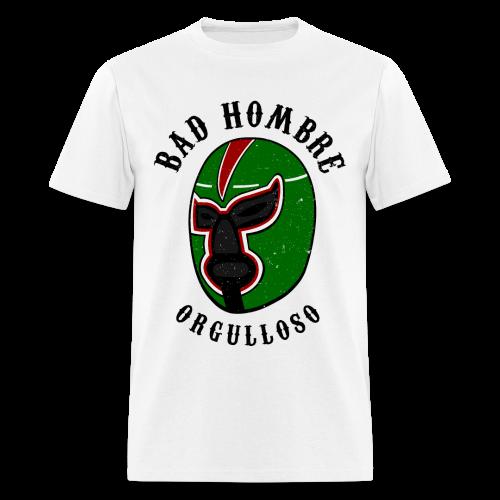 Proud Bad Hombre (Bad Hombre Orgulloso) - Men's T-Shirt