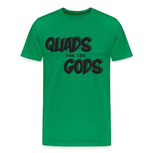 716 Fit Quads for the Gods Men's T-Shirt - Men's Premium T-Shirt