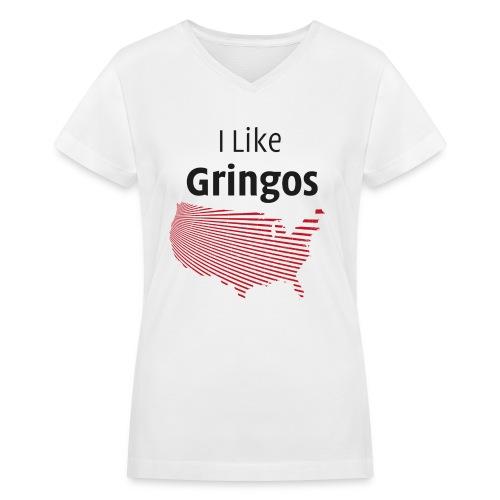 I Like Gringos - Women's V-Neck T-Shirt