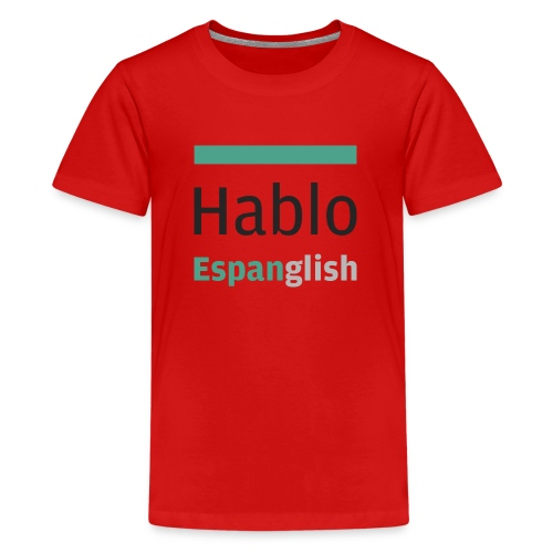 Hablo Espanglish - Kids - Kids' Premium T-Shirt