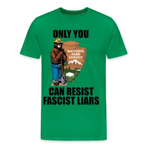 Only You Can Resist Fascist Liars - Men's Premium T-Shirt