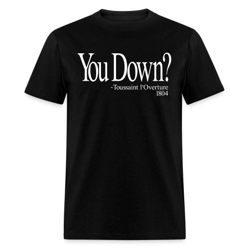 You Down - 1804 - Men's T-Shirt