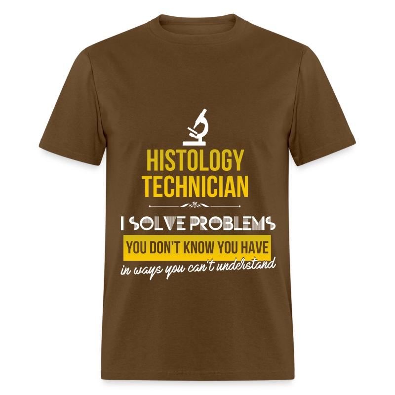 Histology technician - Histology technician. I sol T-Shirt ...