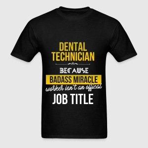 Dental technician - Dental technician because bada - Men's T-Shirt