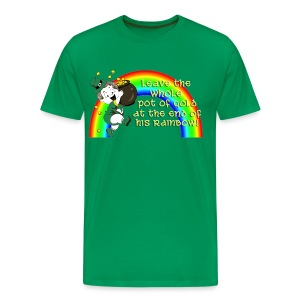 Leave the Whole Pot of Gold!  - Men's Premium T-Shirt