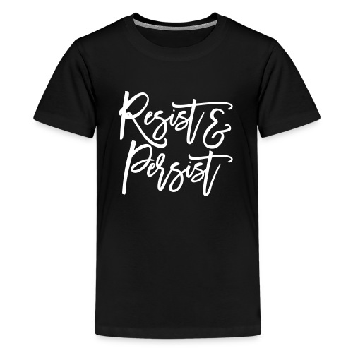 Resist & Persist Kids' Tee - Kids' Premium T-Shirt