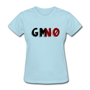 Say NO to GMO's - Women's T-Shirt