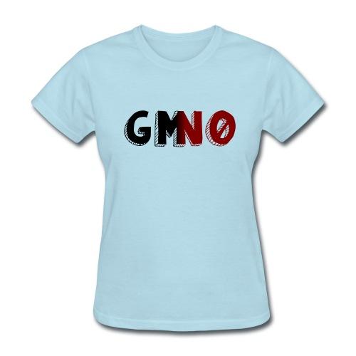 Say NO to GMO's - Women's T-Shirt