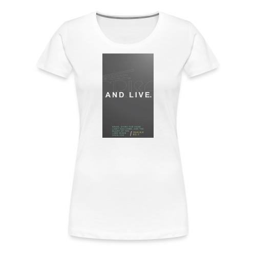 Arise And Live - Women - Women's Premium T-Shirt