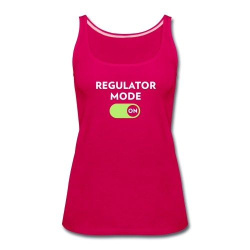 Regulator Mode On - Women's Premium Tank Top