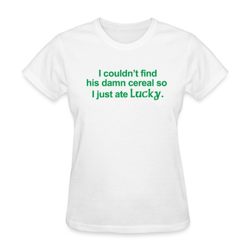 I Ate Lucky - St. Patrick's Day - Women's T-Shirt