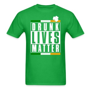 DRUNK LIVES MATTER - Men's T-Shirt