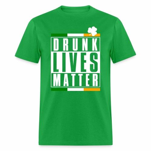 DRUNK LIVES MATTER - Men's T-Shirt