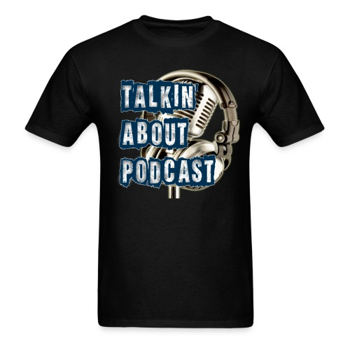 TALKIN ABOUT PODCAST MENS TSHIRT - Men's T-Shirt
