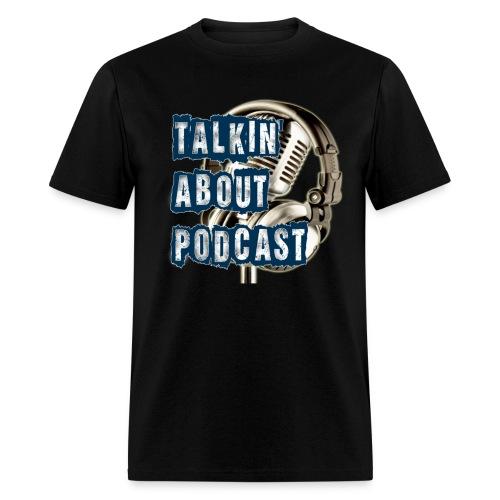 TALKIN ABOUT PODCAST MENS TSHIRT - Men's T-Shirt