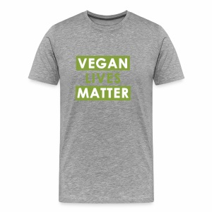 Vegan Lives Matter - Men's Premium T-Shirt