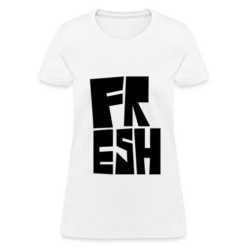 Fresh!- black lettering - Women's T-Shirt