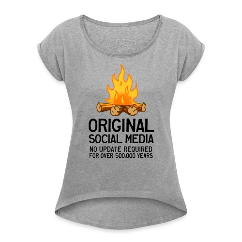 Campfire Original Social Media T-Shirts - Women's Roll Cuff T-Shirt