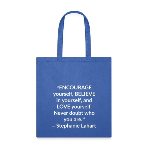 Inspirational Tote Bag Quotes by Stephanie Lahart. #1 - Tote Bag
