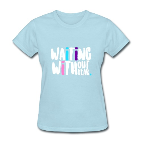Waiting Without Fear - Women's T-Shirt