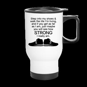 Step Into My Shoes (Tennis Shoes) - Travel Mug - Travel Mug