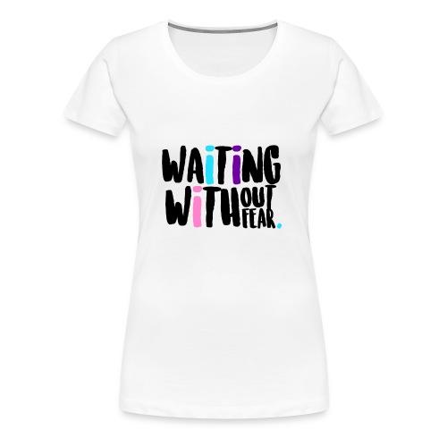 Waiting Without Fear - Women's Premium T-Shirt