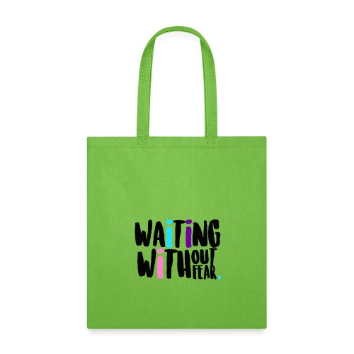 Waiting Without Fear - Tote Bag