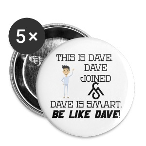 Be Like Dave Button - Large Buttons
