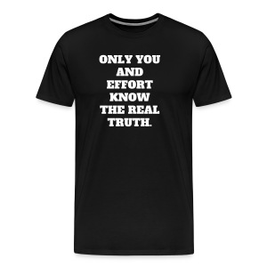 ONLY YOU AND EFFORT (MENS TEE) - Men's Premium T-Shirt