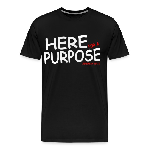 Here For A Purpose Official Shirts - Men's Premium T-Shirt