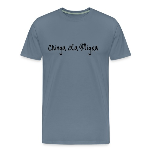 Chinga La Migra T-Shirt - Men's Premium T-Shirt