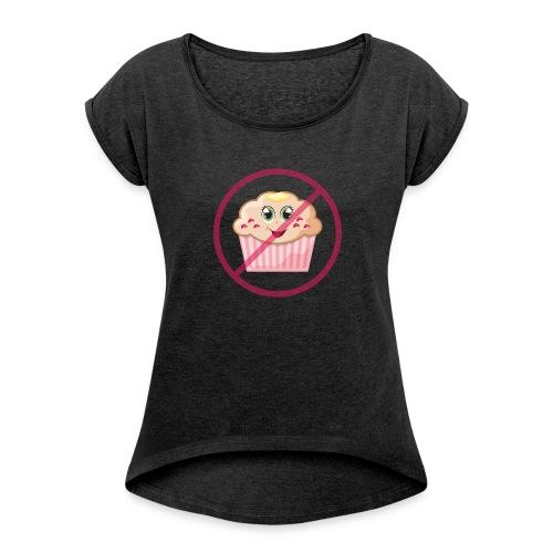 No More Muffin Top - Women's Roll Cuff T-Shirt