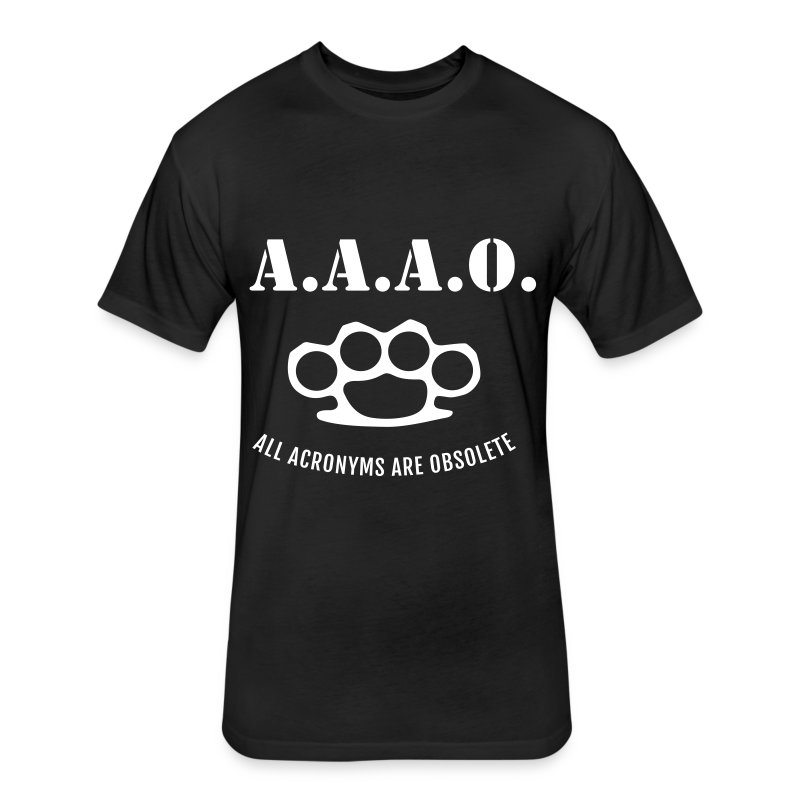 A.A.A.O. - Fitted Cotton/Poly T-Shirt by Next Level