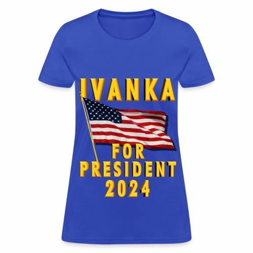 Ivanka for President - Women's T-Shirt