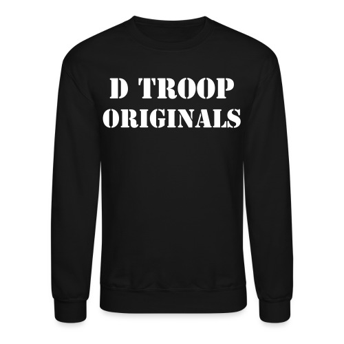 D Troop ORIGINALS with Wings on BACK WHITE Letters - Crewneck Sweatshirt
