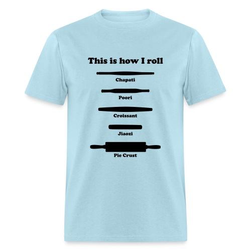 This is how I roll (black on men's tee) - Men's T-Shirt