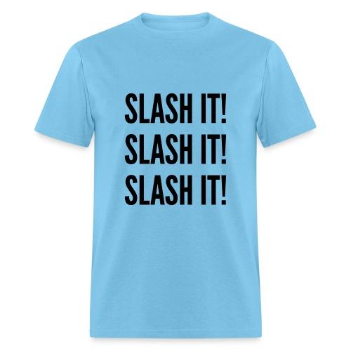 Slash it! - Men's T-Shirt