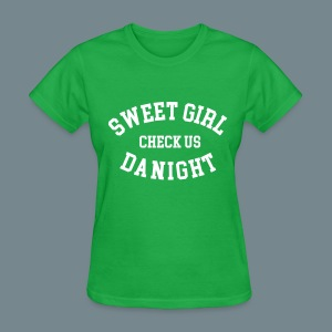 sweet girl check da night - Women's T-Shirt