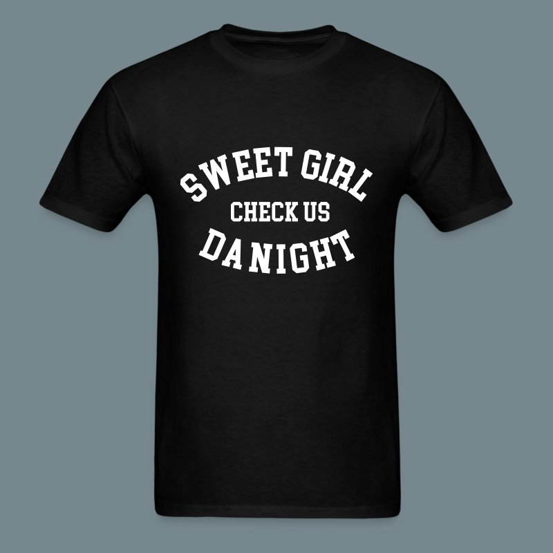 sweet girl check da night - Men's T-Shirt