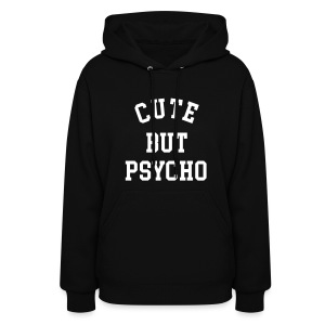 Cute but Psycho - Women's Hoodie