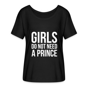girls do not need a prince - Women's Flowy T-Shirt