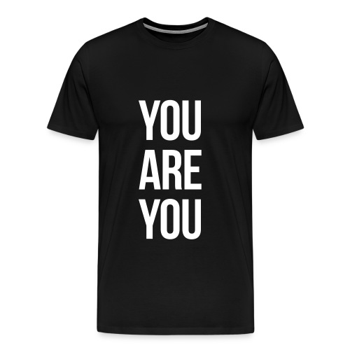 you are you - Men's Premium T-Shirt