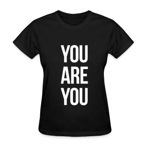 you are you - Women's T-Shirt
