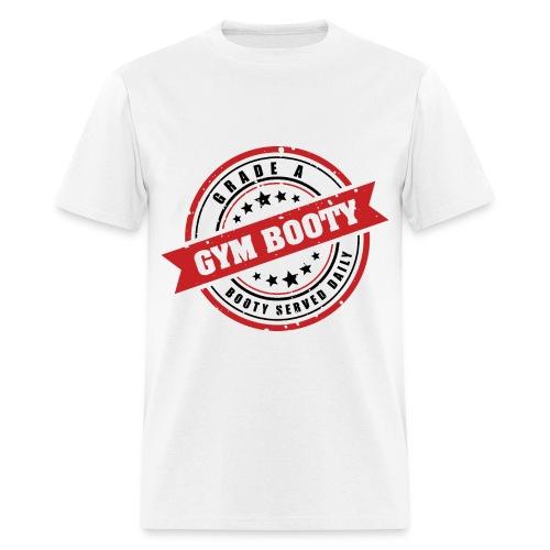 Gym Booty: Grade A Booty - Men's T-Shirt