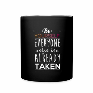 Be yourself everyone else is already taken - Full Color Mug