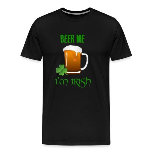 Beer Me I'm Irish - Men's Premium T-Shirt