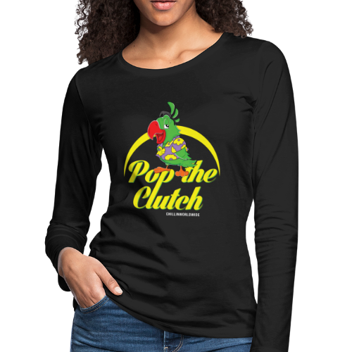 Pop The Clutch Women's Long Sleeve T-Shirt - Women's Premium Long Sleeve T-Shirt