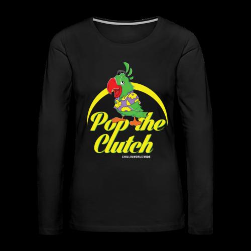 Pop The Clutch Women's Long Sleeve T-Shirt - Women's Premium Long Sleeve T-Shirt